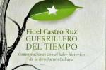 """El libro """"Fidel Castro Ruz, Guerrillero del Tiempo"""", de la periodista y escritora cubana Katiuska Blanco Castiñeira (Foto: PL)"""