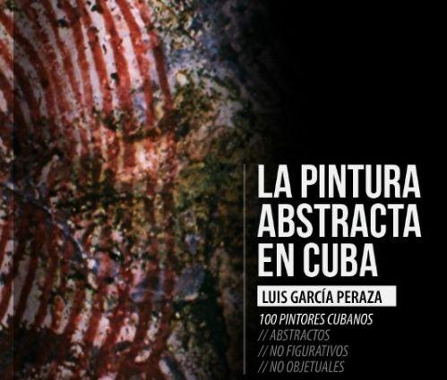 El texto incluye entrevistas y reproducciones de obras de 100 pintores cubanos.