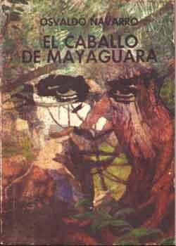 El Caballo de Mayaguara, libro de Osvaldo Navarro