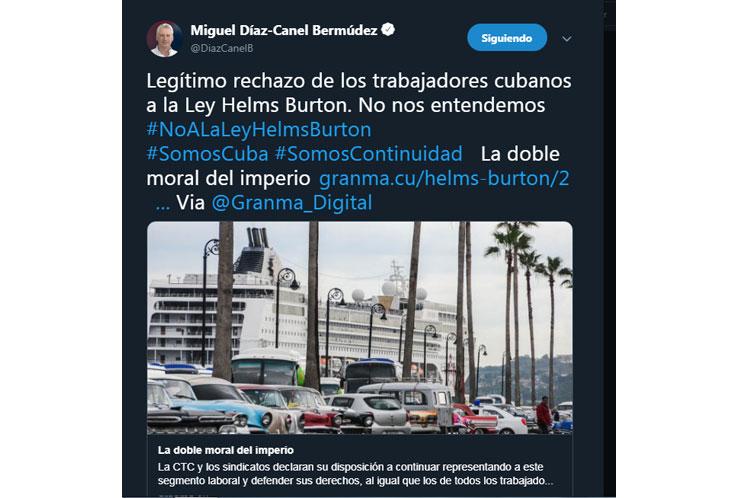 'Legítimo rechazo de los trabajadores cubanos a la Ley Helms Burton', escribió Díaz-Canel en su cuenta de Twitter.