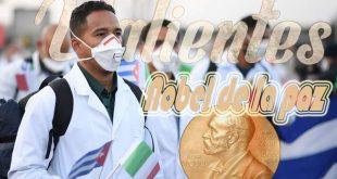 cuba, premio nobel de la paz, medicos cubanos, contingente henry reeve, covid-19, coronavirus, pandemia mundial
